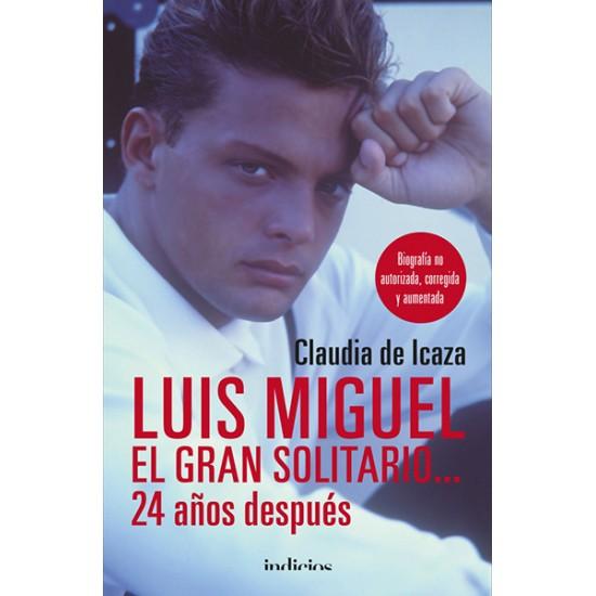 Luis Miguel, el gran solitario… 24 años después
