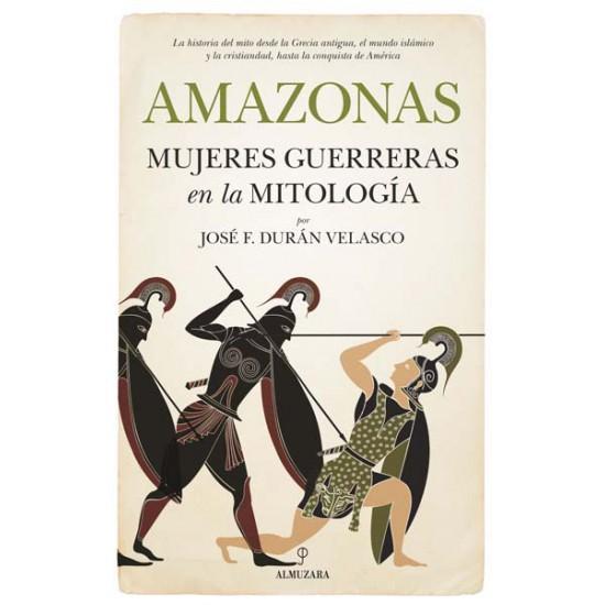 Amazonas. Mujeres guerreras en la mitología