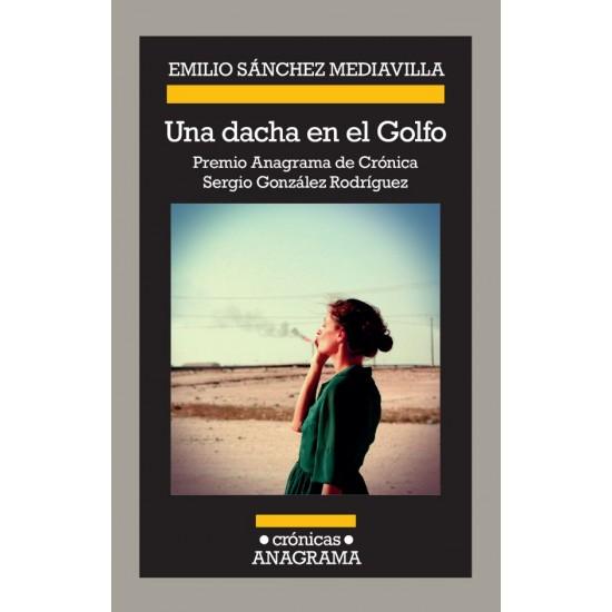Una dacha en el golfo (Premio Crónica)