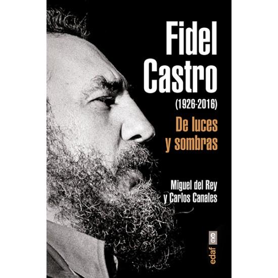 Fidel castro (1926-2016). De luces y sombras