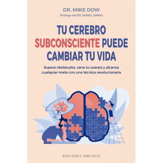 Tu cerebro subconsiente puede cambiar tu vida